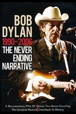 Bob Dylan: 1990-2006 - The Never Ending Narrative