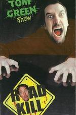 Tom Green Show: Road Kill