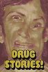 Drug Stories! Narcotic Nightmares and Hallucinogenic Hellrides