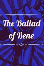 The Ballad of Bene