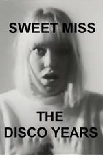 Sweet Miss: The Disco Years