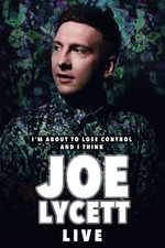Joe Lycett: I'm About to Lose Control And I Think Joe Lycett, Live