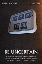 Be Uncertain