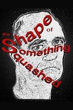 The Shape of Something Squashed