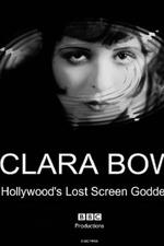 Clara Bow: Hollywood's Lost Screen Goddess