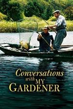 Conversations with My Gardener