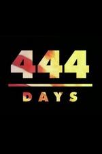 444 Days