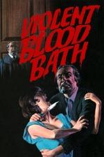 Violent Blood Bath