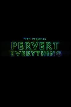 Pervert Everything