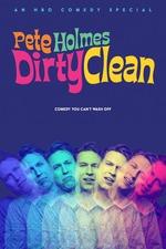 Pete Holmes: Dirty Clean