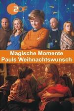 Magische Momente - Pauls Weihnachtswunsch