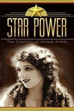 Star Power: The Creation Of United Artists