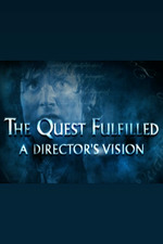 The Quest Fulfilled: A Director's Vision