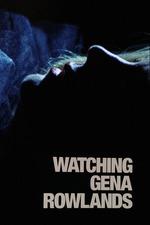 Watching Gena Rowlands