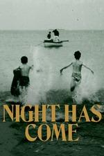 Night Has Come