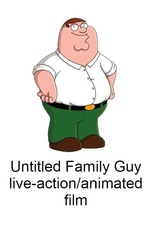 Untitled Family Guy live-action/animated film