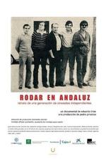 Rodar en andaluz. Retrato de una generación de cineastas independientes