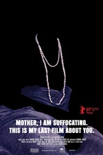 Mother, I Am Suffocating. This Is My Last Film About You.
