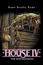 """Home Deadly Home: The Making of """"House IV"""""""