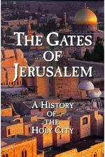 The Gates of Jerusalem: A History of the Holy City