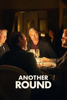 Another Round (2020) directed by Thomas Vinterberg ...