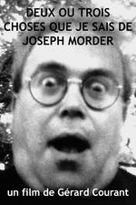 2 ou 3 choses que je sais de Joseph Morder