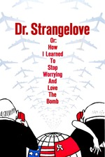 Filmplakat Dr. Strangelove or: How I Learned to Stop Worrying and Love the Bomb, 1964