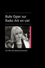 Bulle Ogier sur Radio Ark en Ciel