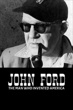 John Ford: The Man Who Invented America