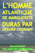 L'Homme Atlantique de Marguerite Duras par Gérard Courant