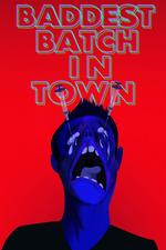 Baddest Batch In Town