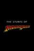The Stunts of 'Indiana Jones'