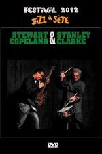 Stanley Clarke & Stewart Copeland: Jazz à Sète Festival 2012