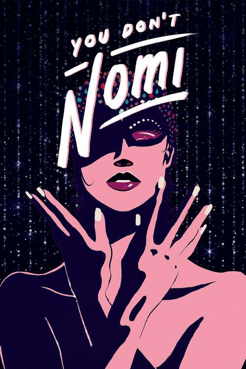 You Don't Nomi movie poster