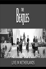The Beatles: Live in The Netherlands