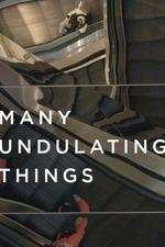Many Undulating Things