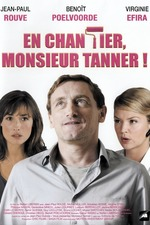 En chantier, monsieur Tanner !