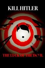 Kill Hitler! The Luck of the Devil