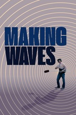 Making Waves: The Art of Cinematic Sound