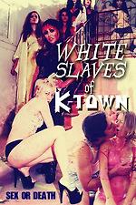 White Slaves of K-Town