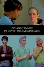 One Summer in Austin: The Story of Filming 'A Scanner Darkly'