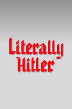 Literally Hitler