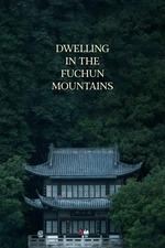 Dwelling in the Fuchun Mountains
