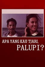 What Are You Looking For, Palupi?