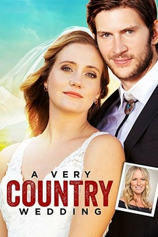 A Country Wedding Cast.A Very Country Wedding 2019 Directed By Justin G Dyck