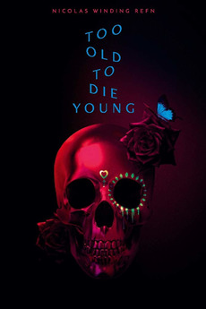 Too Old to Die Young: North of Hollywood, West of Hell (2019)