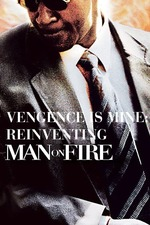 "Vengeance Is Mine: Reinventing ""Man on Fire"""