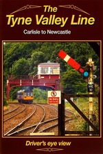 The Tyne Valley Line - Driver's Eye View