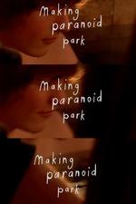 Making Paranoid Park