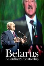 Belarus: An Ordinary Dictatorship